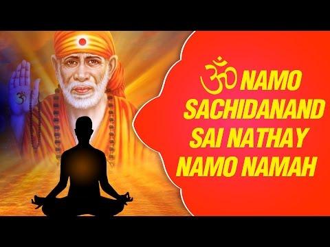 Om Namo Sachidanand Sai Nathay Namoh Namah By Shailendra Bhartti   Sai Meditation Chants video