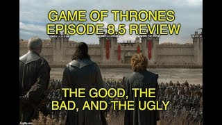 Game of Thrones Episode 8.5 REVIEW (SPOILERS!) - The Good, The Bad, and The Ugly