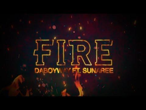 Daboyway Ft. Sunaree - FIRE (Official Lyric VDO)