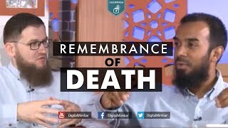 Remembrance of Death – Ismail bullock & Ayaz Housee