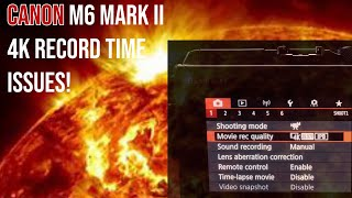 Canon M6 Mark II: Overheating Recording in 4k