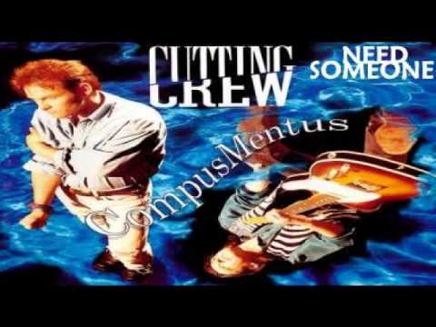 Cutting Crew - Need Someone