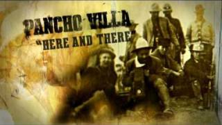 Pancho Villa, Here and There