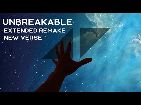 Unbreakable by Avicii (Axiom & Sun&Way extended remake + new verse)