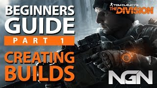 Beginners Guide to Creating a Build || Part 1 || The Division 1.8