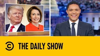 Nancy Pelosi Has Shut Down The State Of The Union | The Daily Show with Trevor Noah