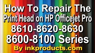 How to repair the HP Officejet Pro 8600,8610,8620,8630,6700,6600 Print head
