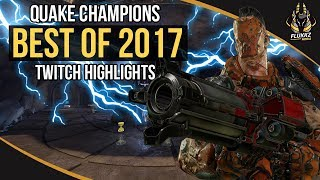 QUAKE CHAMPIONS BEST OF 2017 (TWITCH HIGHLIGHTS)