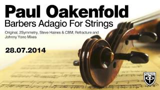 Paul Oakenfold Video - Paul Oakenfold - Barber's Adagio For Strings (Refracture Remix)