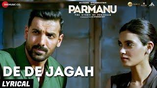 De De Jagah | PARMANU:The Story Of Pokhran|John Abraham,Diana| Yasser Desai SachinJigar KumarVishwas