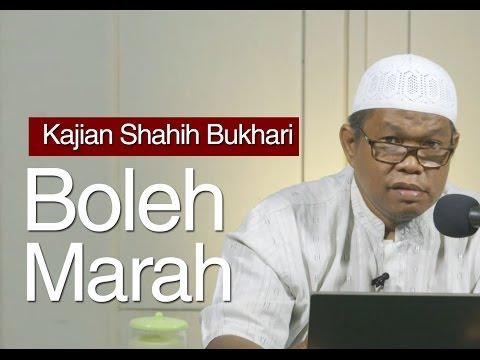 Kajian Shahih Bukhari : Marah Dalam Memberi Nasihat  - Ustadz Abu Saad, M.A