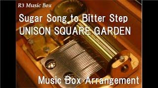 "Sugar Song to Bitter Step/UNISON SQUARE GARDEN [Music Box] (Anime ""Blood Blockade Battlefront"" ED)"