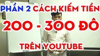 Cách kiếm tiền online trên youtube, kiếm 200-300 đô dễ dàng - phần 2