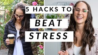 5 Life Hacks to Beat Stress | How to Stress Less and Be Happier!