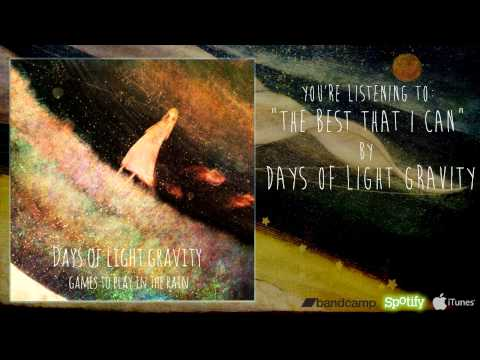 """Days of Light Gravity - """"The Best That I Can"""""""