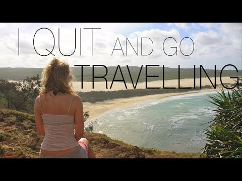 The Truth About Quitting Everything And Going Travelling