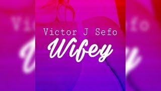 Victor J Sefo Wifey