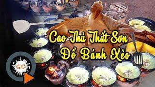 Đi tìm Cao Thủ Thất Sơn đổ 12 cái bánh xèo cùng lúc và chen lấn để được ăn | Quang Chau
