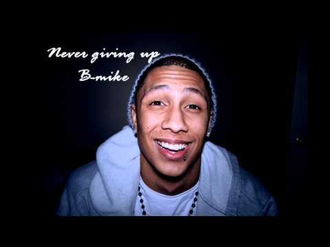 B-mike - Never giving up