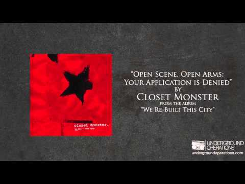 Closet Monster - Open Scene, Open Arms_ Your Application Is Denied