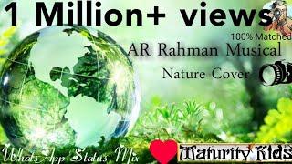 WhatsApp status mix | A.R.Rahman musical bgm | Natural visual | feel of nature |