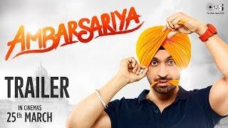 Ambarsariya Trailer - Diljit Dosanjh, Navneet, Monica, Lauren, Gul Panag | Latest Punjabi Movie 2016