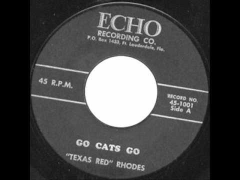 ''Texas Red'' Rhodes Go Cats Go ECHO 1001