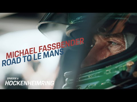 Michael Fassbender: Road to Le Mans – Episode 6 Hockenheimring II