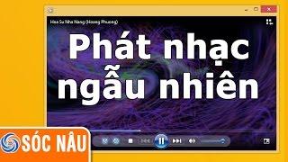 Nghe nhạc ngẫu nhiên trên Windows Media Player