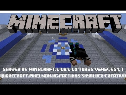 SERVER DE MINECRAFT/1.7.9/TODAS/VERSÕES/PIRATA/ORIGINAL,QUAKECRAFT/PIXELMON/HG/