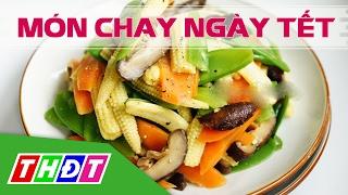 Món chay ngày Tết (Tet's Vegetarian Dishes) | THDT