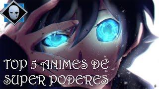 TOP 5 ANIMES DE SUPER PODERES