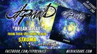 Watch It Prevails Break Away video