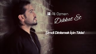 Ali Özmen - Dikkat Et (2015 Single) Official Slide Video