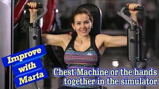 Chest Machine or  the hands together in the simulator - Improve with Marta