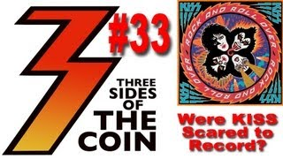 Were KISS Scared to Record Rock And Roll Over? Do You Care? On Three Sides of the Coin