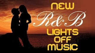 R&B MEGA MIX - Lights off music