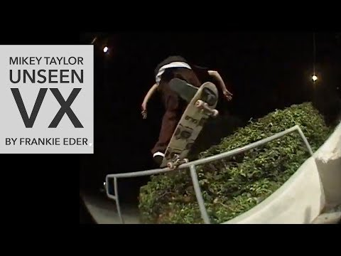 Mikey Taylor Unseen VX1000 Footage by Frankie Eder