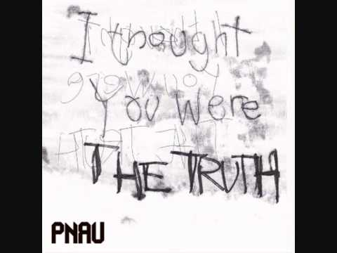 Pnau - The Truth