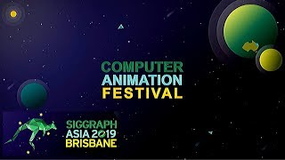 SIGGRAPH Asia 2019 – Computer Animation Festival Trailer