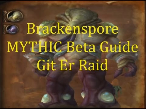 Brackenspore Mythic Highmaul Warlords of Draenor Beta Guide