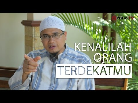 Ceramah Singkat : Kenalilah Orang Terdekatmu - Ustadz Bahtiar Abu Zakian