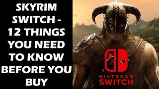 SKYRIM ON SWITCH  - 12 NEW THINGS You Need To Know Before You Buy