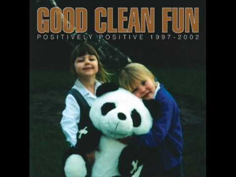 Good Clean Fun - Anthem Of Positivity