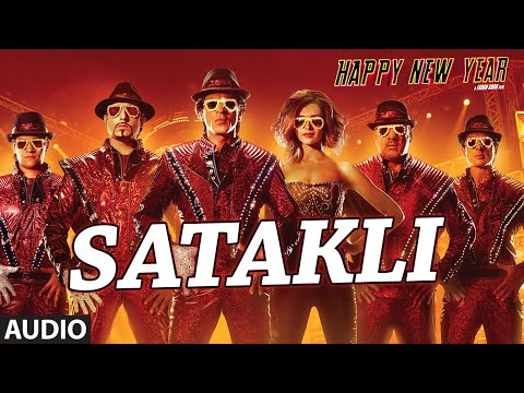 Exclusive: Satakli Full AUDIO Song | Happy New Year | Sukhwinder...