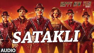 "Exclusive: ""Satakli"" Full AUDIO Song   Happy New Year   Sukhwinder Singh   Shah Rukh Khan"