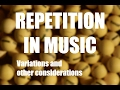 Repetition in Music, Variations and Other Consider
