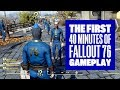 The First 40 Minutes Of Fallout 76 Fallout 76 Gameplay Multiplayer Xbox One X mp3
