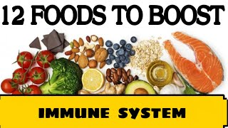 HOW TO BOOST YOUR IMMUNE SYSTEM || 12 FOODS ||