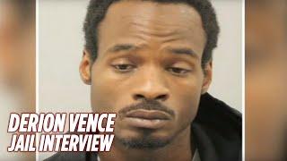 Derion Vence EXCLUSIVE JAIL INTERVIEW